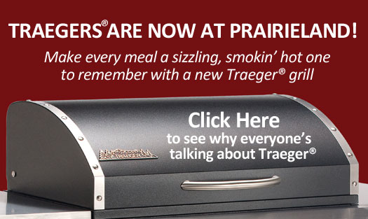 Prairieland Feeds is an authorized Traeger® dealer and carries a whole line of grills and accessories. Come see the many benefits!